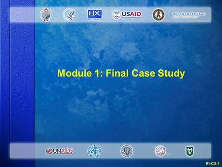 Module 1: Final Case Study #1-CS-1. Case Study: Instructions v Try this case study individually. v We'll discuss the answers in class. # 1-CS-2.