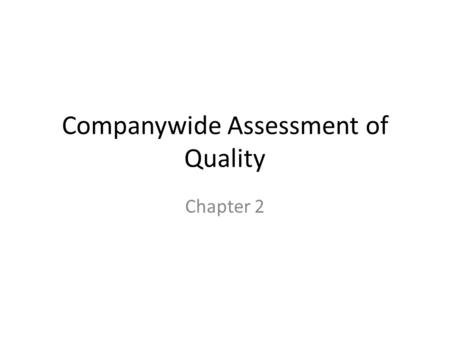 Companywide Assessment of Quality