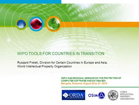 WORLD INTELLECTUAL PROPERTY ORGANIZATION WIPO SUB-REGIONAL SEMINAR ON THE PROTECTION OF COMPUTER SOFTWARE AND DATABASES Mangalia, Romania, August 25 to.