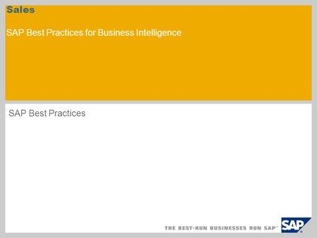 Sales SAP Best Practices for Business Intelligence SAP Best Practices.
