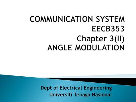 COMMUNICATION SYSTEM EECB353 Chapter 3(II) ANGLE MODULATION