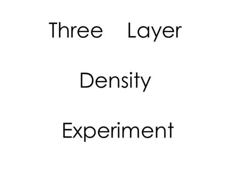 Three Layer Density Experiment