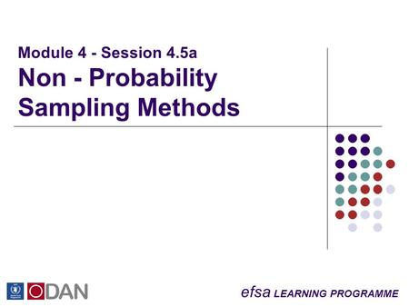 Efsa LEARNING PROGRAMME Module 4 - Session 4.5a Non - Probability Sampling Methods.