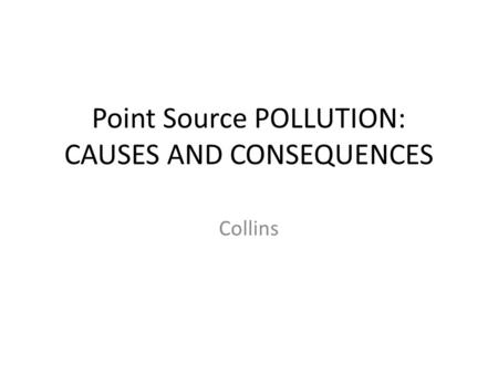 Point Source POLLUTION: CAUSES AND CONSEQUENCES