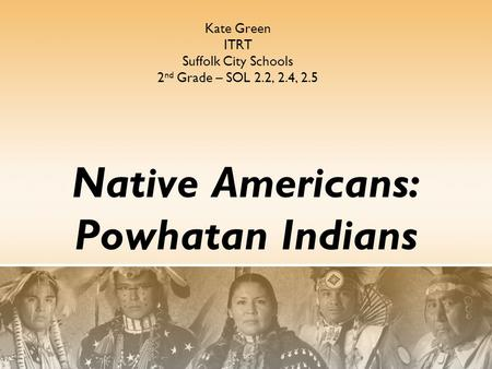 Native Americans: Powhatan Indians