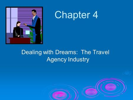 Dealing with Dreams: The Travel Agency Industry