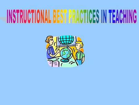 INSTRUCTIONAL BEST PRACTICES IN TEACHING