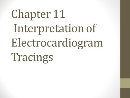 Chapter 11 Interpretation of Electrocardiogram Tracings