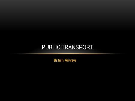 Public transport British Airways.