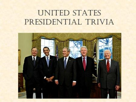United States Presidential Trivia