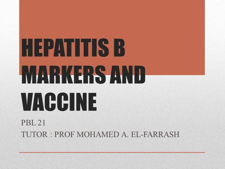 HEPATITIS B MARKERS AND VACCINE