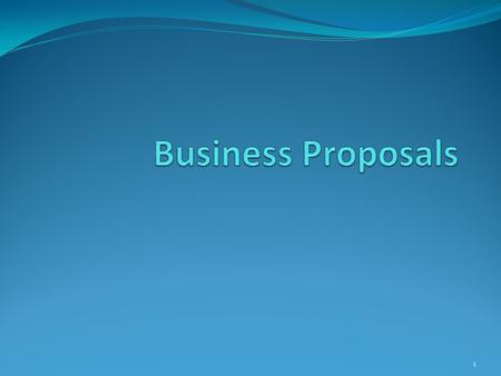 1 OUTLINE Need of a Proposal (why do we need a proposal?) Definition Types Elements of Winning Business Proposals Criteria for Proposals Writing Process.