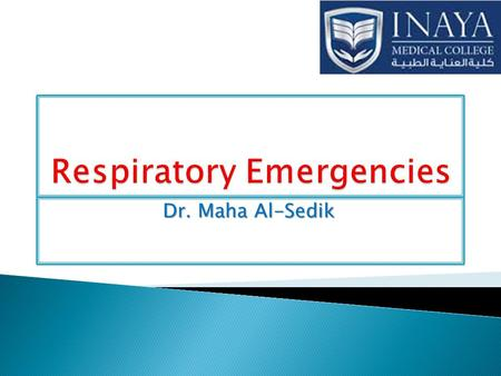 Dr. Maha Al-Sedik. Why do we study respiratory emergency?  Respiratory Calls are some of the most Common calls you will see.  Respiratory care is.