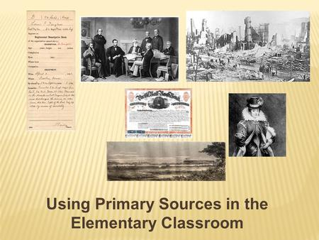 Using Primary Sources in the Elementary Classroom.