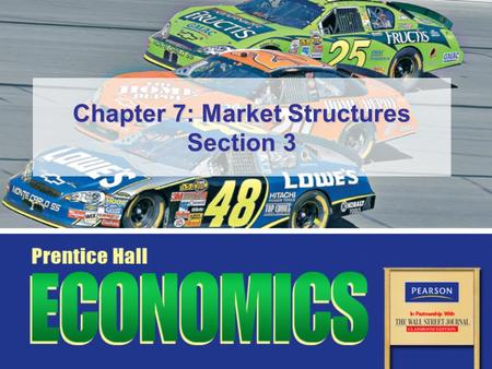Chapter 7: Market Structures Section 3