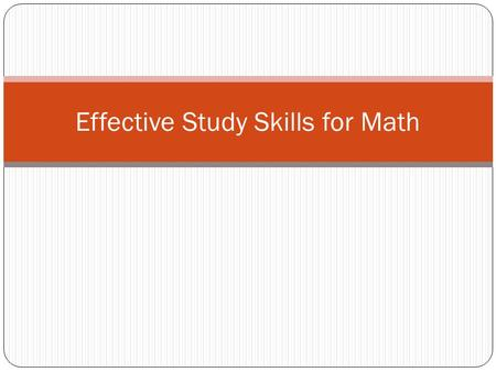 Effective Study Skills for Math. Homework: Why? Fundamentals.