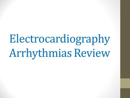 Electrocardiography Arrhythmias Review