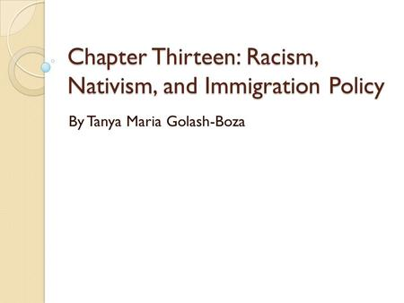 Chapter Thirteen: Racism, Nativism, and Immigration Policy