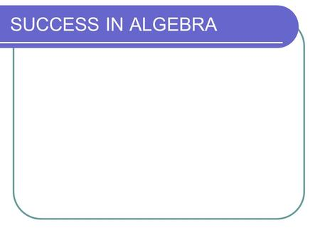 SUCCESS IN ALGEBRA.