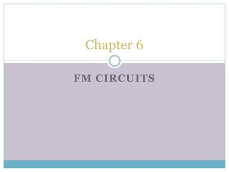 Chapter 6 FM Circuits.