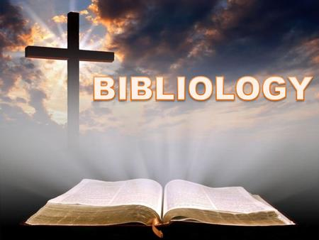 Introduction Of all the doctrines of the Bible, none is more important or foundational than bibliology, the doctrine of the Bible. The reason for this.