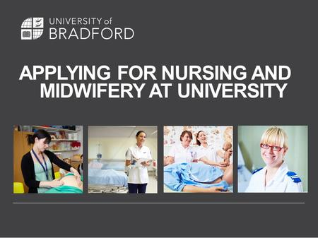 APPLYING FOR NURSING AND MIDWIFERY AT UNIVERSITY.