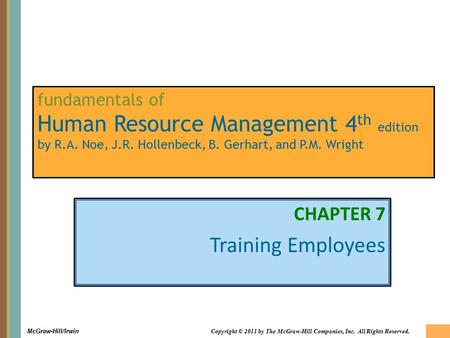 7-1 McGraw-Hill/Irwin Copyright © 2011 by The McGraw-Hill Companies, Inc. All Rights Reserved. fundamentals of Human Resource Management 4 th edition by.
