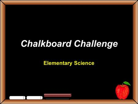 Chalkboard Challenge Elementary Science StudentsTeachers Game BoardHEREDITYFOSSILS MORE OCEANS Planet Trivia 100 200 300 400 500 Let's Play Final ChallengeOCEANS.