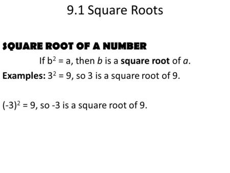 If b2 = a, then b is a square root of a.