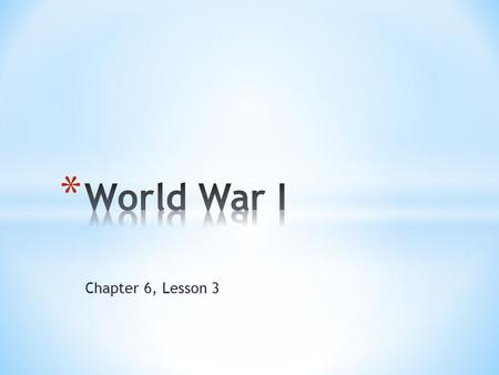 World War I Chapter 6, Lesson 3.