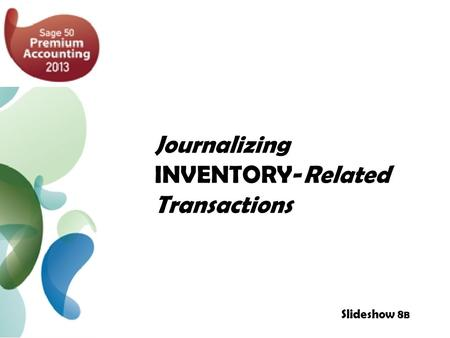 Journalizing INVENTORY-Related Transactions Slideshow 8 B.