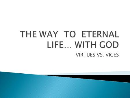 THE WAY TO ETERNAL LIFE… WITH GOD