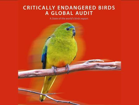 A State of the world's birds report Critically Endangered birds: a global audit.