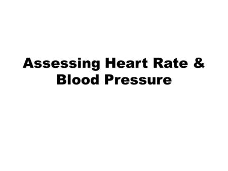 Assessing Heart Rate & Blood Pressure. Your pulse represents arterial palpation of the heartbeat using your fingertips. The pulse may be palpated in any.