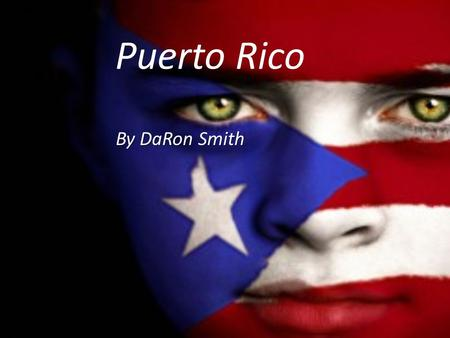 Puerto Rico By DaRon Smith. Description/Location Puerto Rico is an unincorporated territory of the US. Puerto Rico is an unincorporated territory of the.