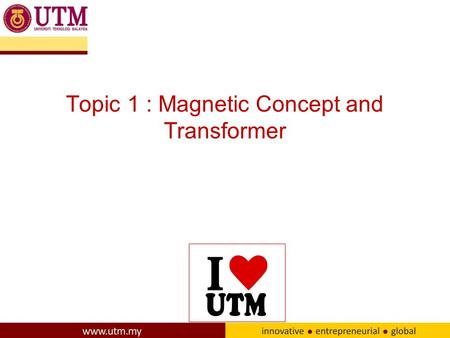 Topic 1 : Magnetic Concept and Transformer