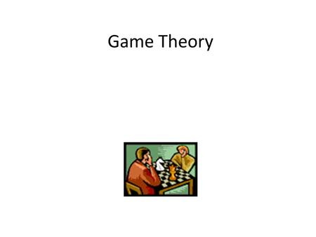 <strong>Game</strong> <strong>Theory</strong>.