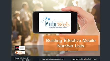Building Effective Mobile Number Lists. TABLE OF CONTENTS Effective Mobile Number Lists - Introduction3 Building Effective Mobile Number Lists4 About.