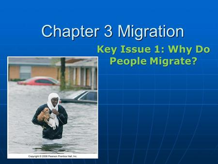 Key Issue 1: Why Do People Migrate?