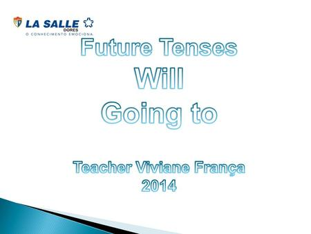FUTURE TENSES: WILL/BE GOING TO I will travel to Japan next summer : decision I am going to study French at school: plan.