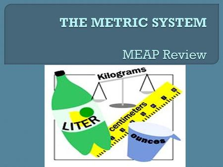 THE METRIC SYSTEM MEAP Review