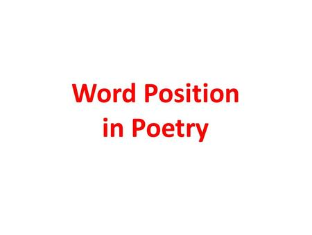Word Position in Poetry.