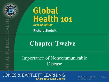 Chapter Twelve Importance of Noncommunicable Disease.