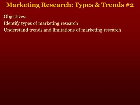 Marketing Research: Types & Trends #2