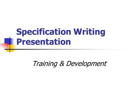 Specification Writing Presentation Training & Development.