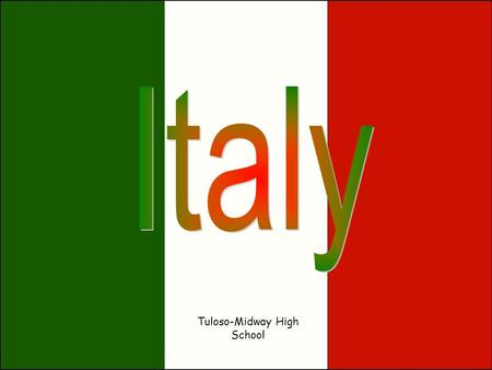 Tuloso-Midway High School. Italy is located in southern Europe. It sticks out into the Mediterranean Sea and resembles a boot.