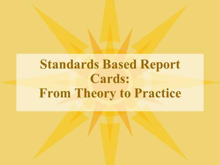 Standards Based Report Cards: From Theory to Practice.