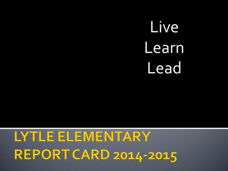 Live Learn Lead.  What are the major reasons we use report cards and assign grades to students' work?  Ideally, what purposes should report cards or.