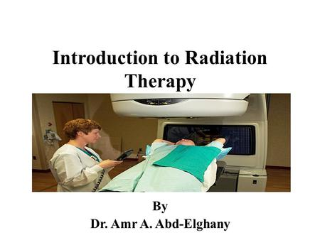 Introduction to Radiation Therapy