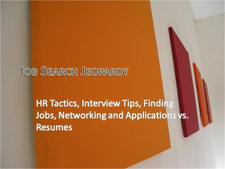 HR TacticsInterview TipsFinding JobsNetworking Application or Resume? 1111 1111 1111 1111 1111 2222 2222 2222 2222 2222 3333 3333 3333 3333 3333 4444.